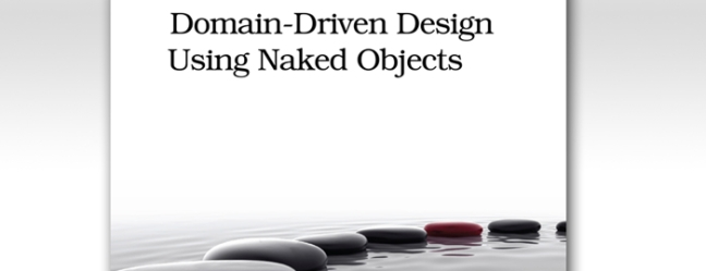 Domain Driven Design Using Naked Objects By Dan Haywood